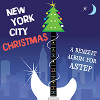 NEW YORK CITY CHRISTMAS: A BENEFIT ALBUM FOR ASTEP